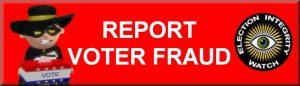 Report Voter Fraud